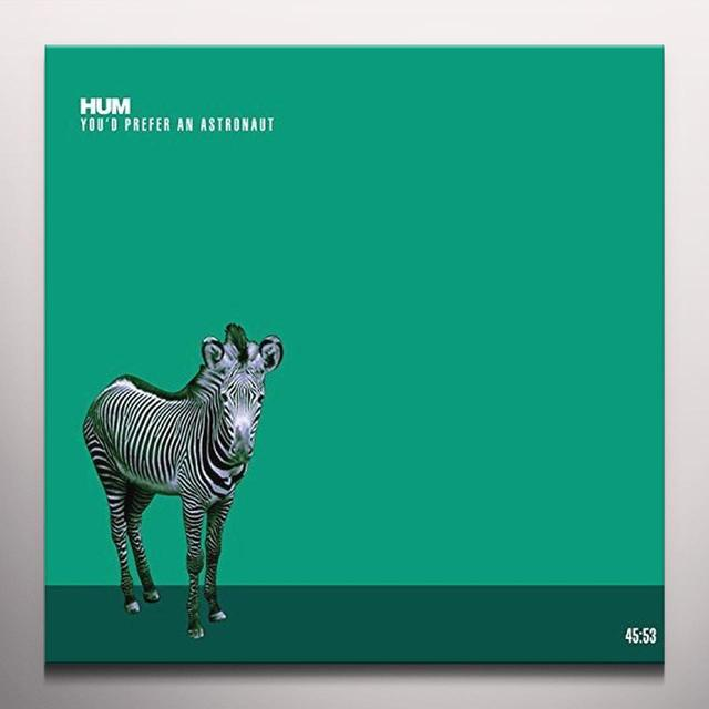 Hum YOU'D PREFER AN ASTRONAUT Vinyl Record - Colored Vinyl, Limited Edition