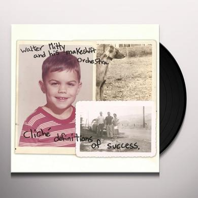 Walter Mitty and his Makeshift Orchestra CLICHE DEFINITIONS OF SUCCESS Vinyl Record