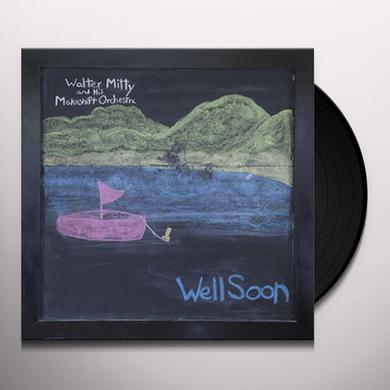 Walter Mitty and his Makeshift Orchestra WELL SOON Vinyl Record - 10 Inch Single