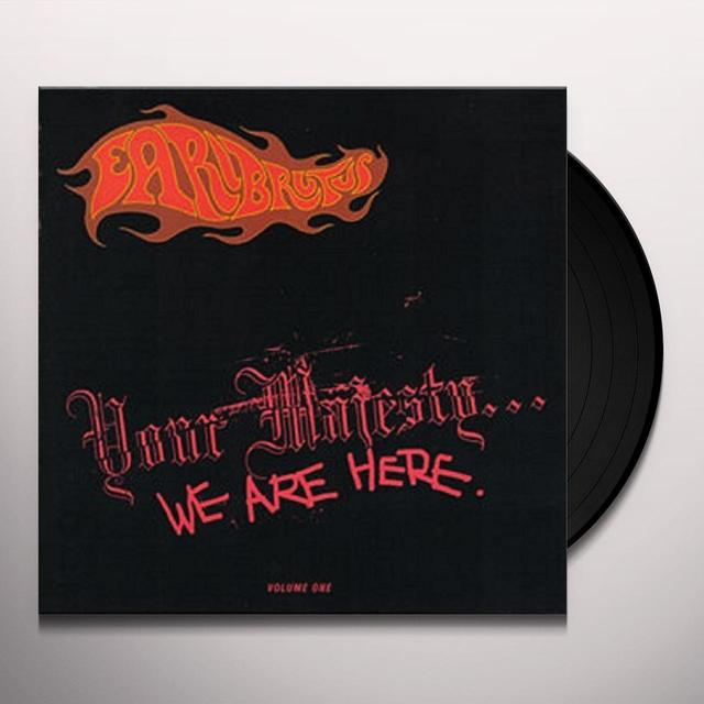 Earl Brutus YOUR MAJESTY WE ARE HERE: VINYL EDITION Vinyl Record