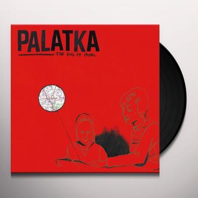 Palatka END OF IRONY Vinyl Record