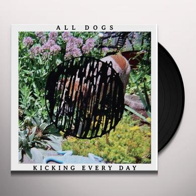 All Dogs KICKING EVERY DAY Vinyl Record