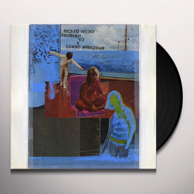RICKED WICKY SWIMMER TO A LIQUID ARMCHAIR Vinyl Record