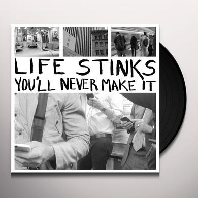 Life Stinks YOU'LL NEVER MAKE IT Vinyl Record