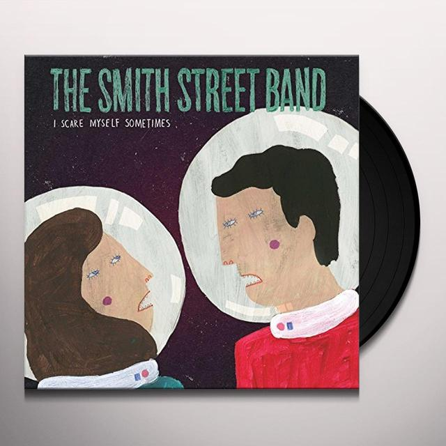 The Smith Street Band I SCARE MYSELF SOMETIMES Vinyl Record