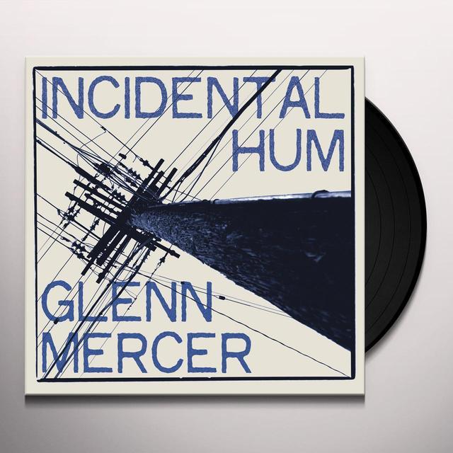 Glenn Mercer INCIDENTAL HUM Vinyl Record - Digital Download Included