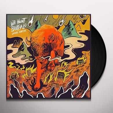 WE HUNT BUFFALO LIVING GHOSTS Vinyl Record