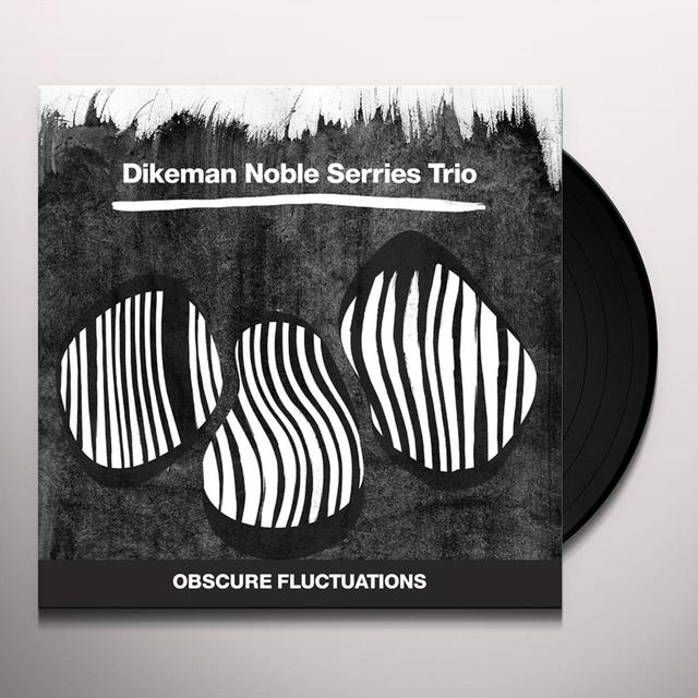 DIKEMAN NOBLE SERRIES TRIO OBSCURE FLUCTUATIONS Vinyl Record