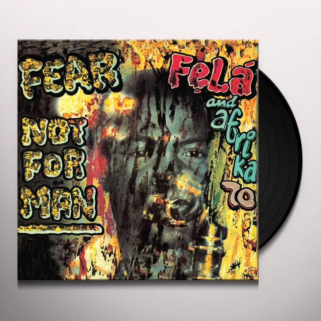 Fela Kuti FEAR NOT FOR MAN Vinyl Record