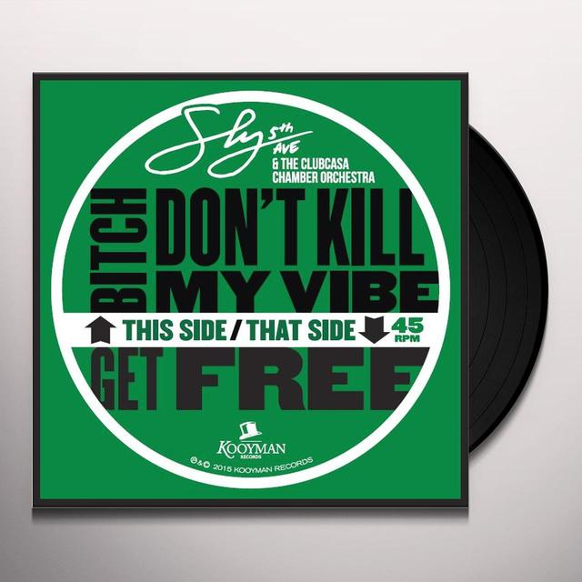 SLY5THAVE & CLUBCASA CHAMBER ORCHESTRA BITCH DON'T KILL MY VIBE / GET FREE Vinyl Record