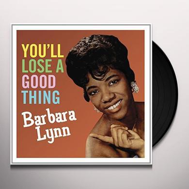 Barbara Lynn YOU'LL LOOSE A GOOD THING Vinyl Record - UK Import
