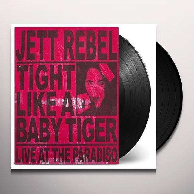 Jett Rebel TIGHT LIKE A BABY TIGER Vinyl Record - 180 Gram Pressing, Holland Import