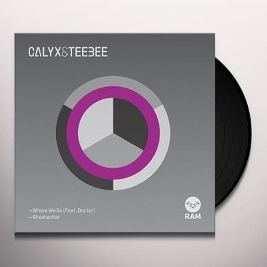 Calyx & Teebee WHERE WE GO / GHOSTWRITER Vinyl Record - UK Import