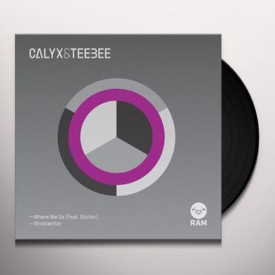 Calyx & Teebee WHERE WE GO / GHOSTWRITER Vinyl Record - UK Import