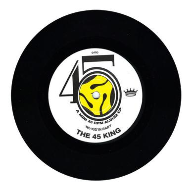 45 King NO KID'IN BABY Vinyl Record