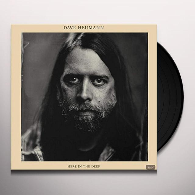 Dave Heumann HERE IN THE DEEP Vinyl Record - Digital Download Included