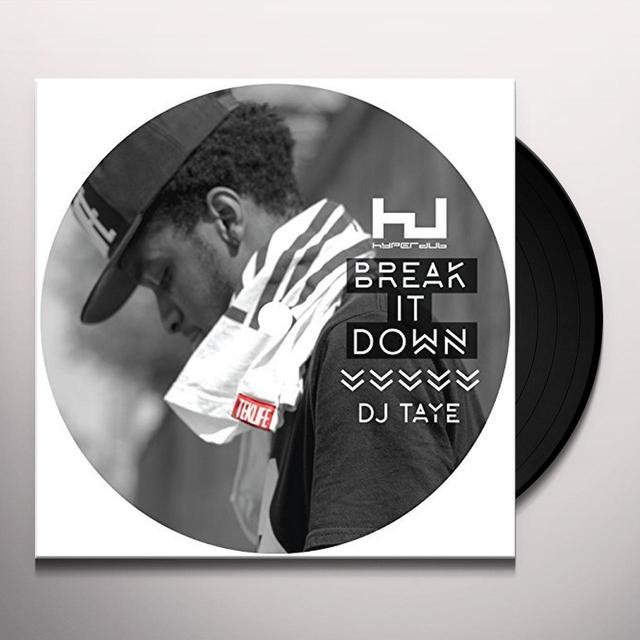DJ Taye BREAK IT DOWN Vinyl Record