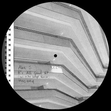 Alek S IT'S ALL GOOD EP (INCL. MYLES SERGE REMIX) Vinyl Record