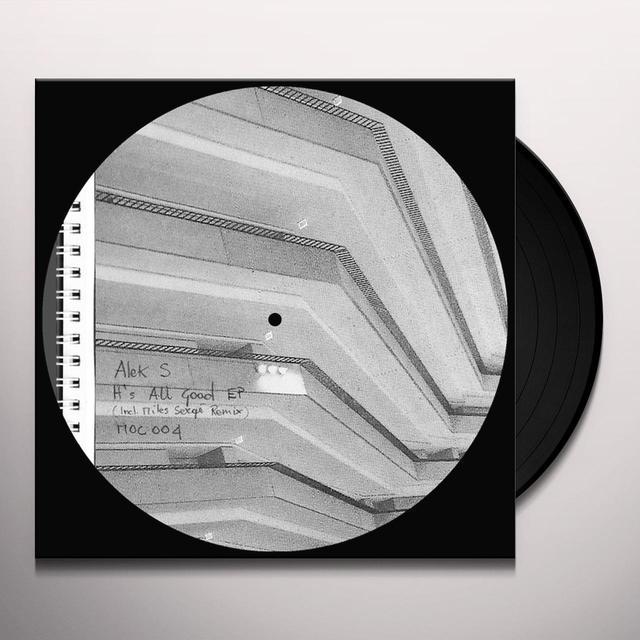 Alek S IT'S ALL GOOD EP (INCL. MYLES SERGE REMIX) (EP) Vinyl Record