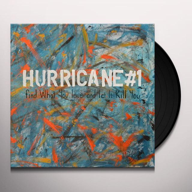 HURRICANE#1 FIND WHAT YOU LOVE & LET IT KILL YOU Vinyl Record - w/CD