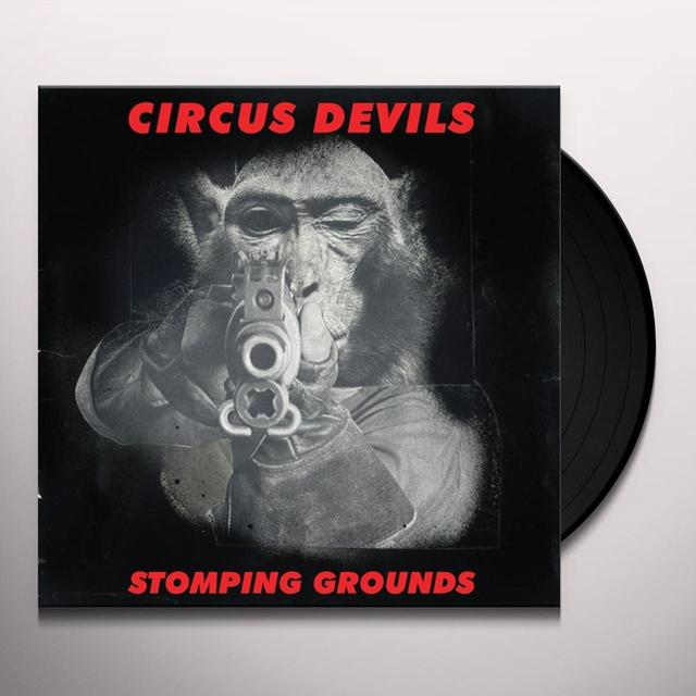 Circus Devils STOMPING GROUNDS Vinyl Record