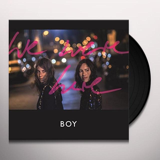 Boy WE WERE HERE (GER) Vinyl Record