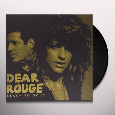 Dear Rouge BLACK TO GOLD (LP) Vinyl Record