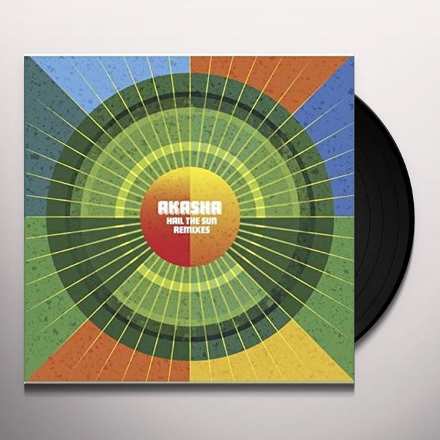 Akasha HAIL THE SUN - REMIX EP Vinyl Record - 10 Inch Single, UK Import