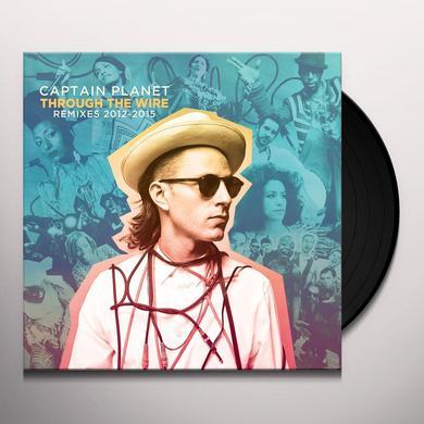 Captain Planet THROUGH THE WIRE: REMIXES 2012-2015 Vinyl Record