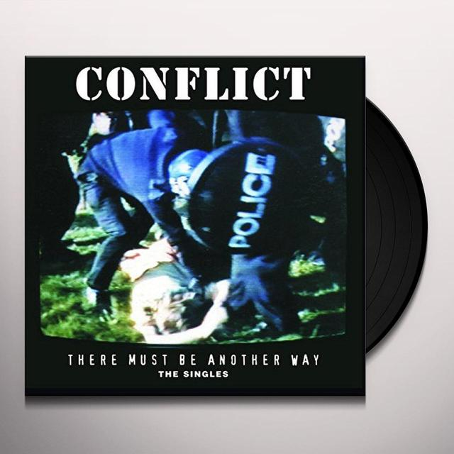 Conflict THERE MUST BE ANOTHER WAY: THE SINGLES Vinyl Record