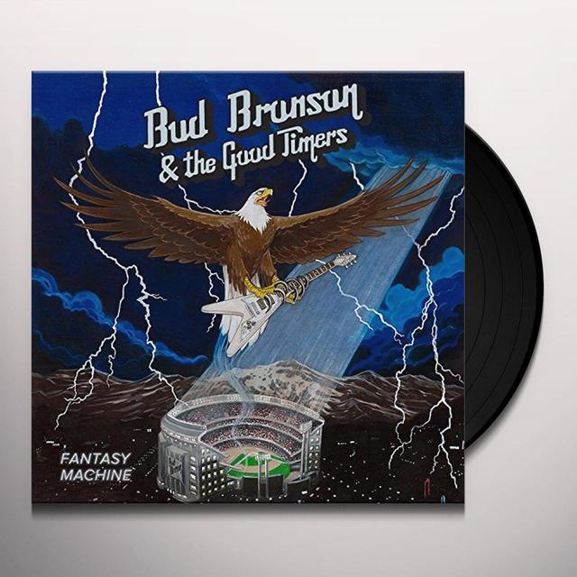 Bud Bronson & the Good Timers FANTASY MACHINE Vinyl Record