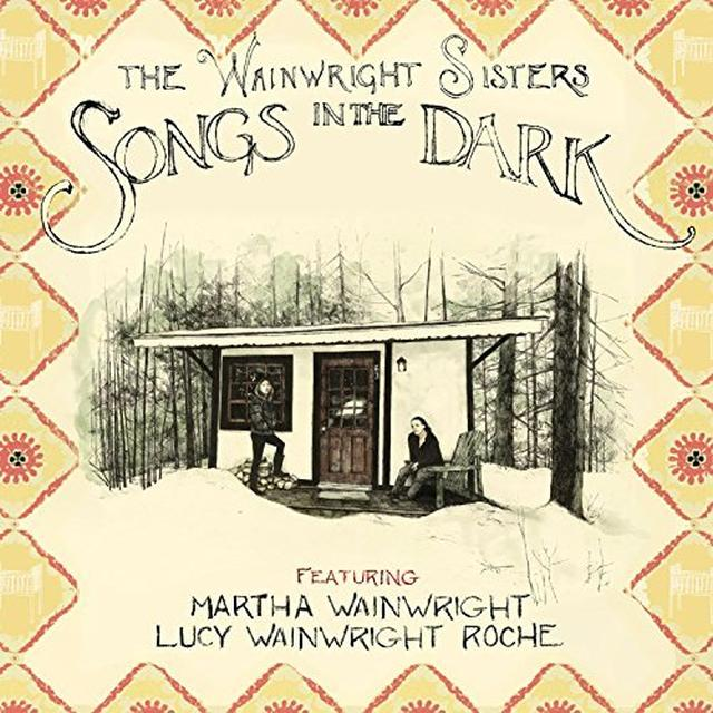 WAINWRIGHT SISTERSE SONGS IN THE DARK  (DLI) Vinyl Record - 180 Gram Pressing