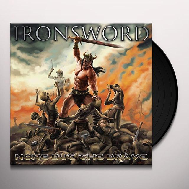 IRONSWORD NONE BUT THE BRAVE Vinyl Record