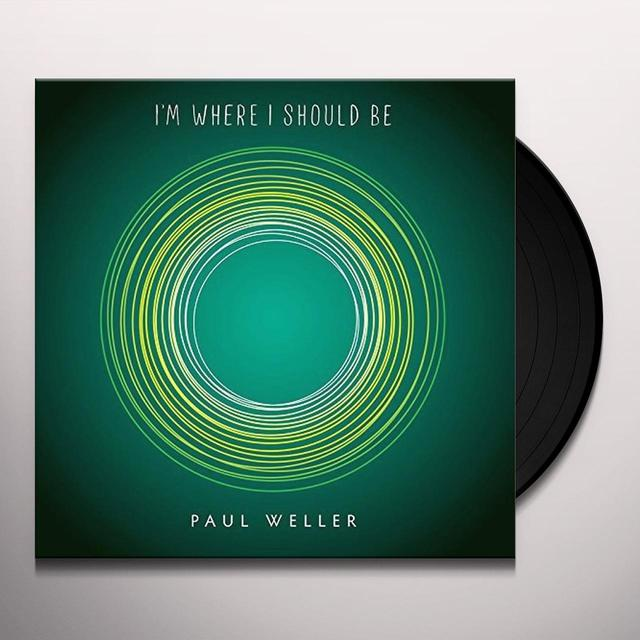 Paul Weller I'M WHERE I SHOULD BE Vinyl Record - UK Import