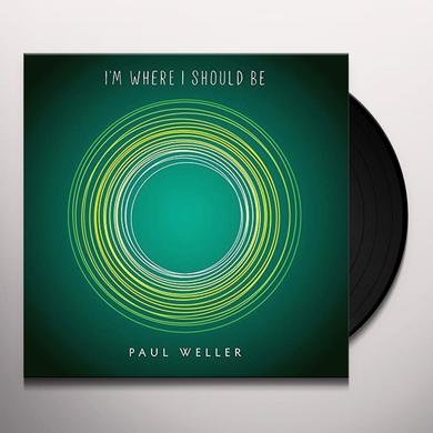 Paul Weller I'M WHERE I SHOULD BE Vinyl Record - UK Import