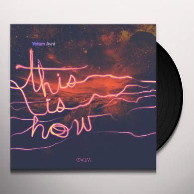 Yotam Avni THIS IS HOW Vinyl Record