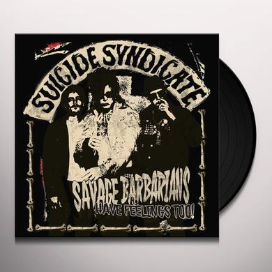 Suicide Syndicate SAVAGE BARBARIANS... HAVE FEELINGS TOO! Vinyl Record - Black Vinyl