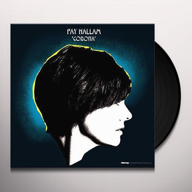 Fay Hallam CORONA Vinyl Record - 180 Gram Pressing, Digital Download Included