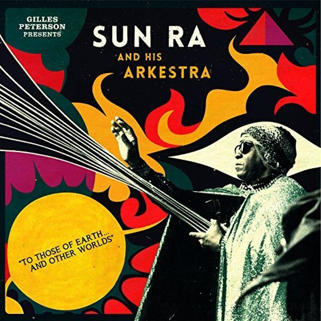 Gilles Presents Sun Ra Peterson & His Arkestra TO THOSE OF EARTH AND OTHER WORLDS Vinyl Record