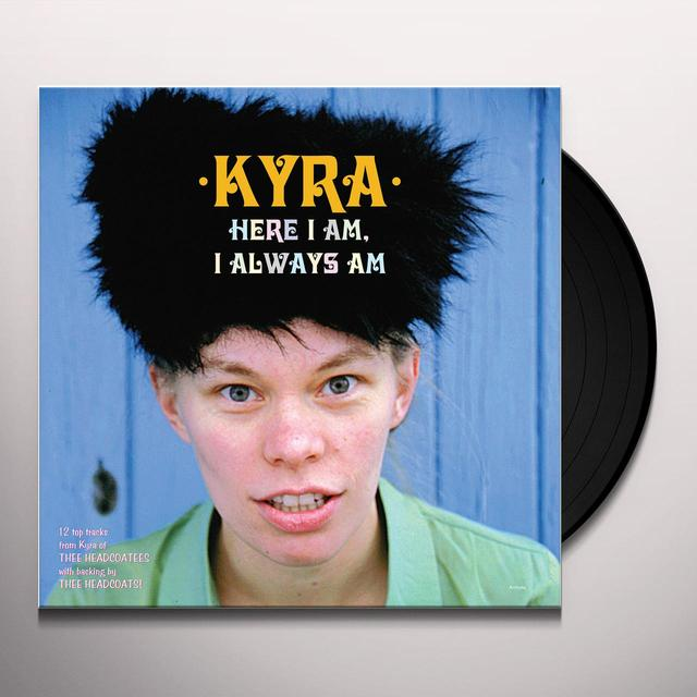 Kyra HERE I AM I ALWAYS AM Vinyl Record - Limited Edition, Remastered, Reissue