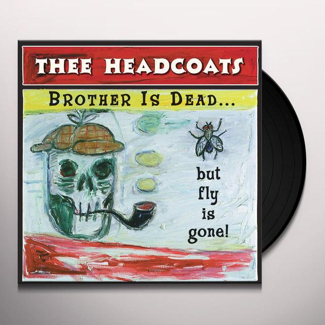 Thee Headcoats BROTHER IS GONE...BUT FLY IS DEAD Vinyl Record - Limited Edition, Remastered