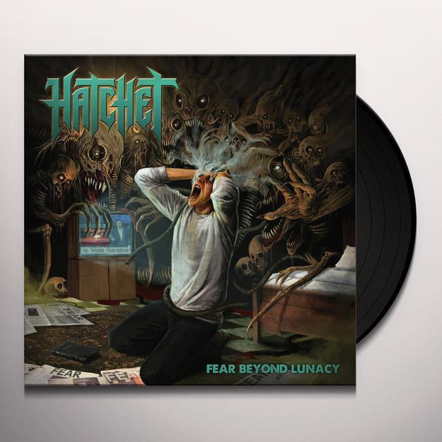 Hatchet FEAR BEYOND LUNACY Vinyl Record