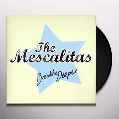 MESCALITAS BREATHE DEEPER Vinyl Record