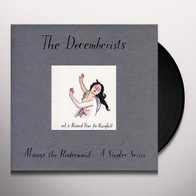 The Decemberists ALWAYS THE BRIDESMAID:A SINGLES SERIES 3 Vinyl Record - UK Release