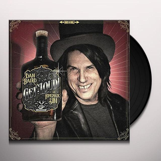 DAN BAIRD & HOMEMADE SIN GET LOUD Vinyl Record - UK Import