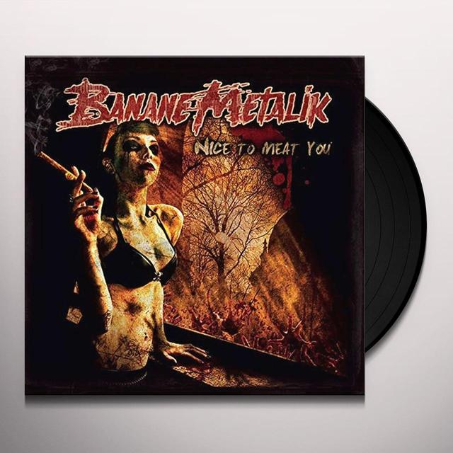 Banane Metalik NICE TO MEAT YOU Vinyl Record - UK Import
