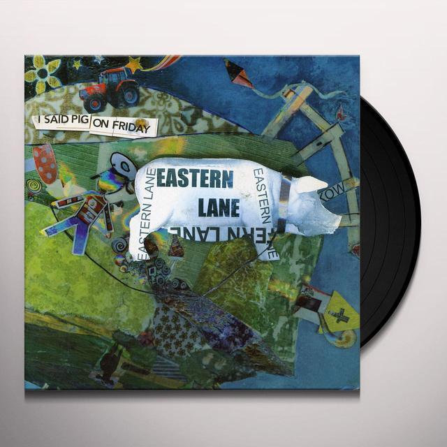 Eastern Lane I SAID PIG ON FRIDAY Vinyl Record - UK Import