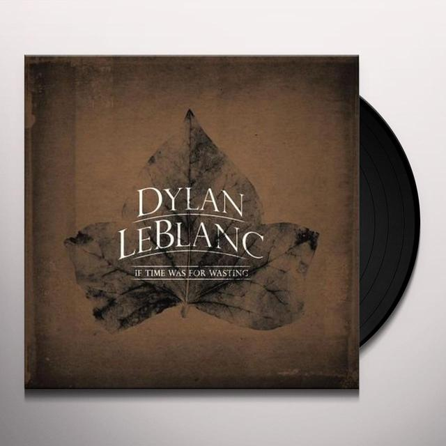 Dylan Leblanc IF TIME WAS FOR WASTING Vinyl Record - UK Import