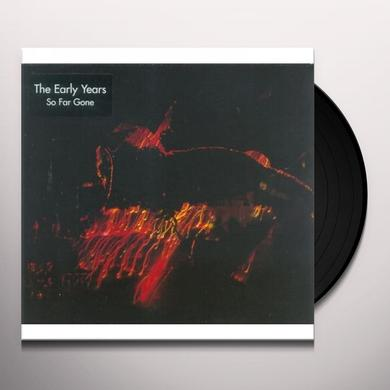 Early Years SO FAR GONE Vinyl Record - UK Release