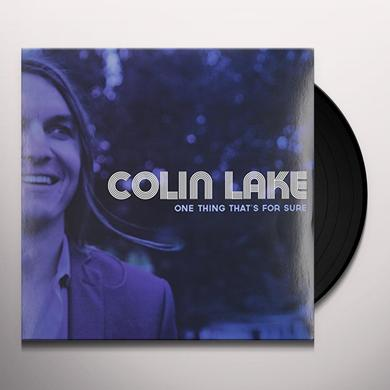 Colin Lake ONE THING THAT'S FOR SURE Vinyl Record
